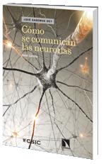 Como se comunican las neuronas - Juan Lerma (CSIC/Libros de la Catarata)